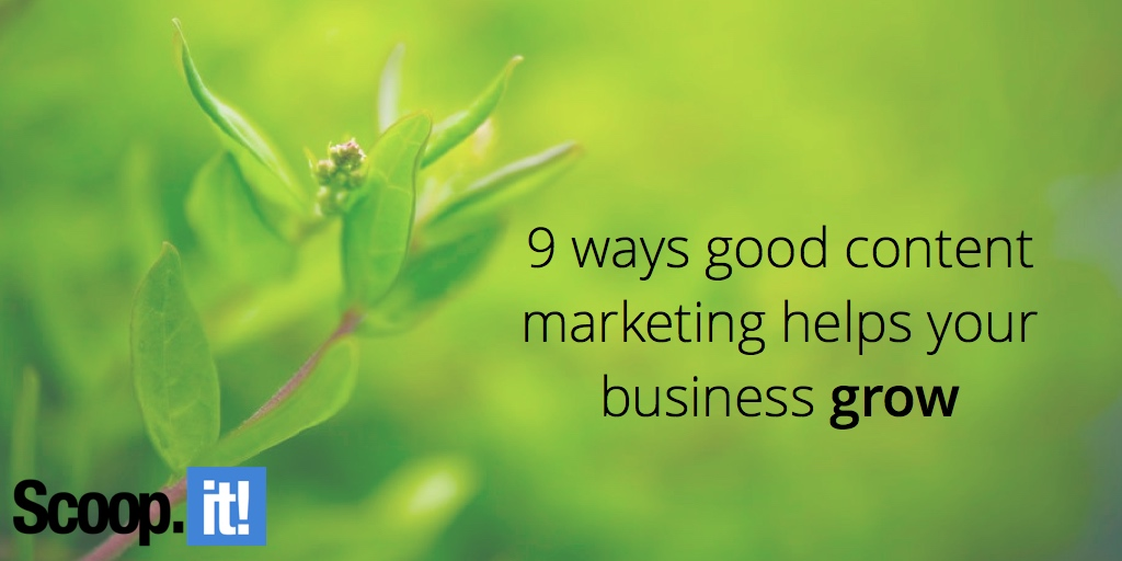 9-ways-good-content-marketing-helps-your-business-grow