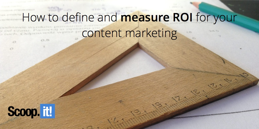 how to define and measure ROI for your content marketing