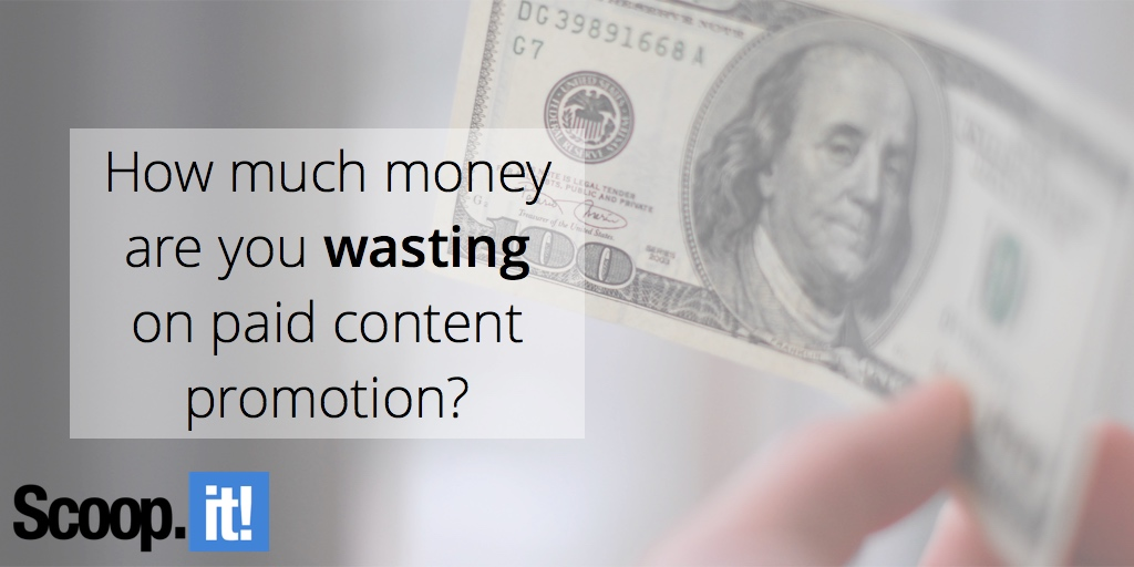 how-much-money-are-you-wasting-on-paid-content-promotion-scoop-it-final