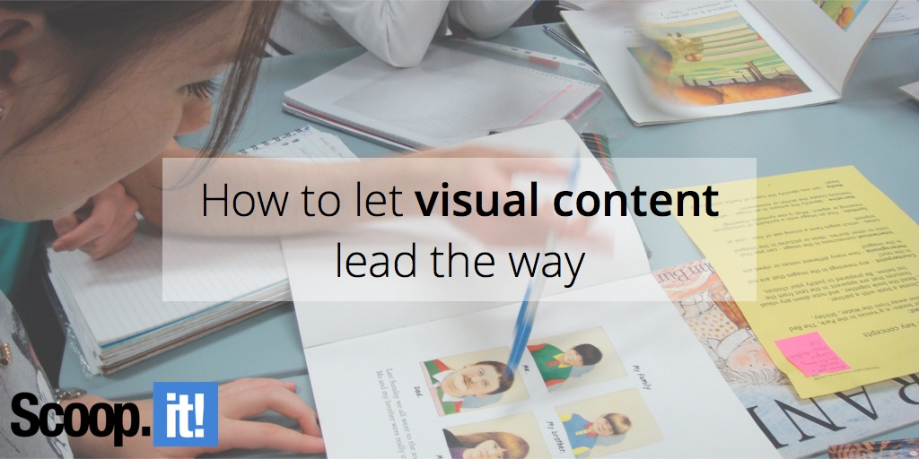 how-to-let-visual-content-lead-the-way-scoop-it-final