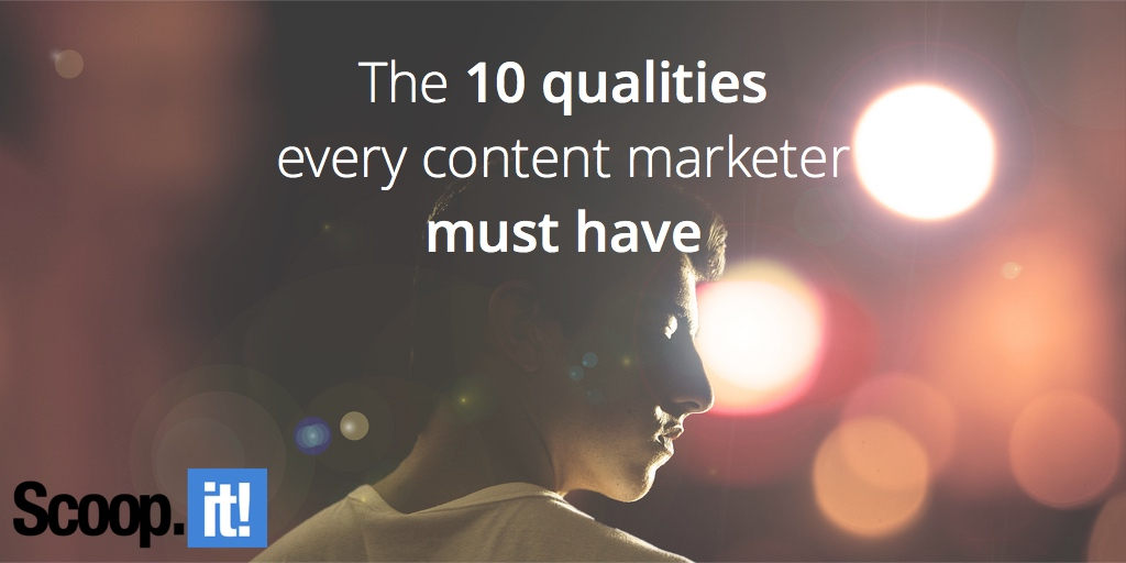 the-10-qualities-every-content-marketer-must-have-scoop-it-final