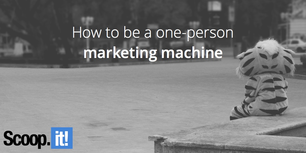 how-to-be-a-one-person-marketing-machine-scoop-it-final