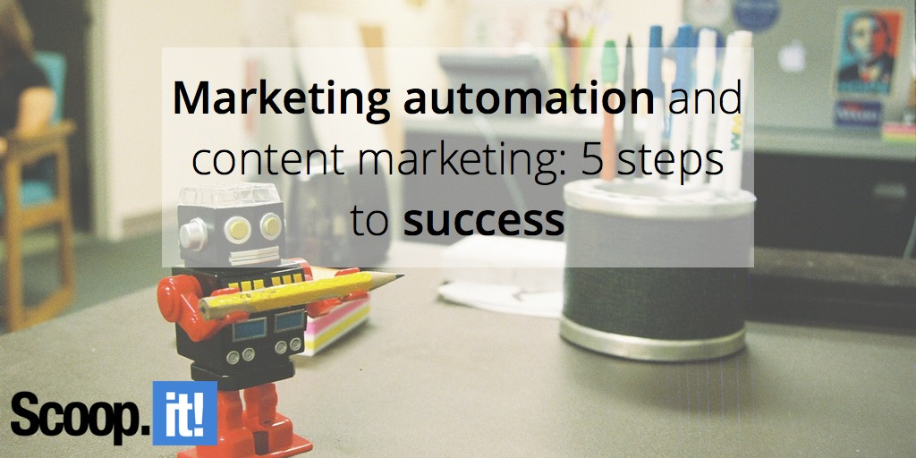marketing-automation-and-content-marketing-5-steps-to-sucsess-scoop-it-final