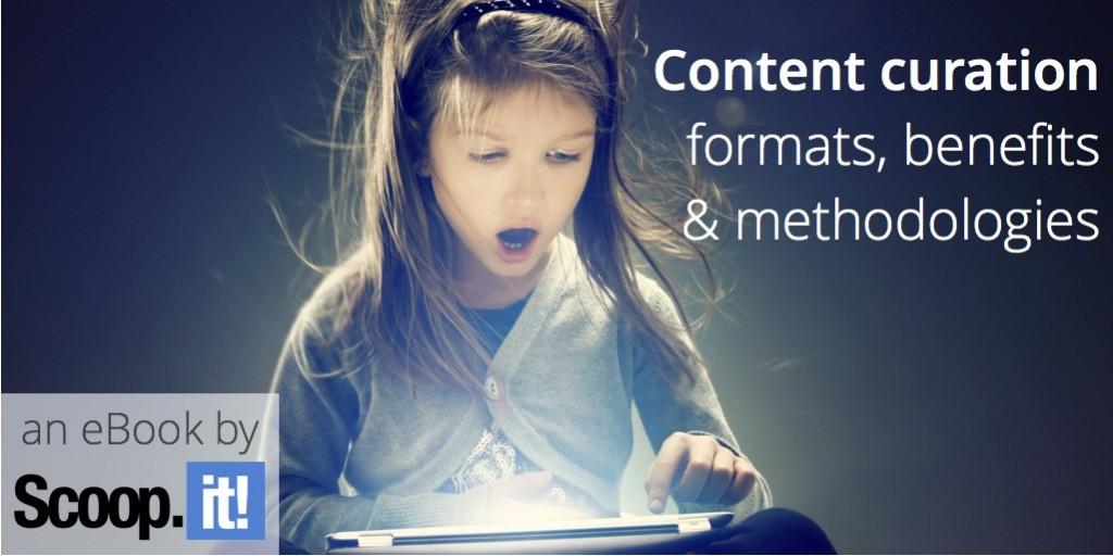 content-curation-formats-benefits-methodologies-scoop-it-final