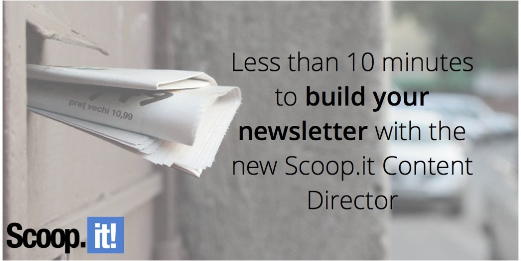 less-than-10-minutes-to-create-your-newsletter-with-the-new-scoop-it-content-director-final