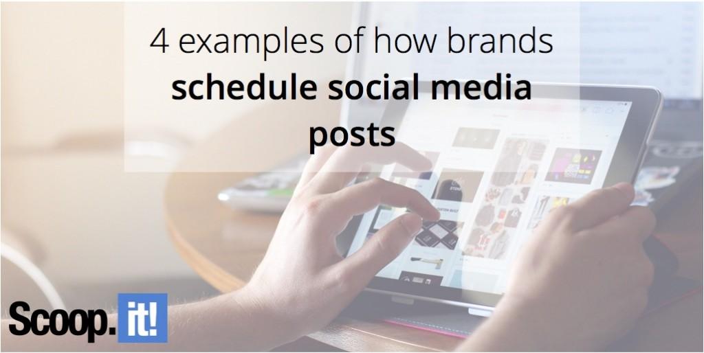 4-examples-of-how-brands-schedule-social-media-posts-scoop-it-final