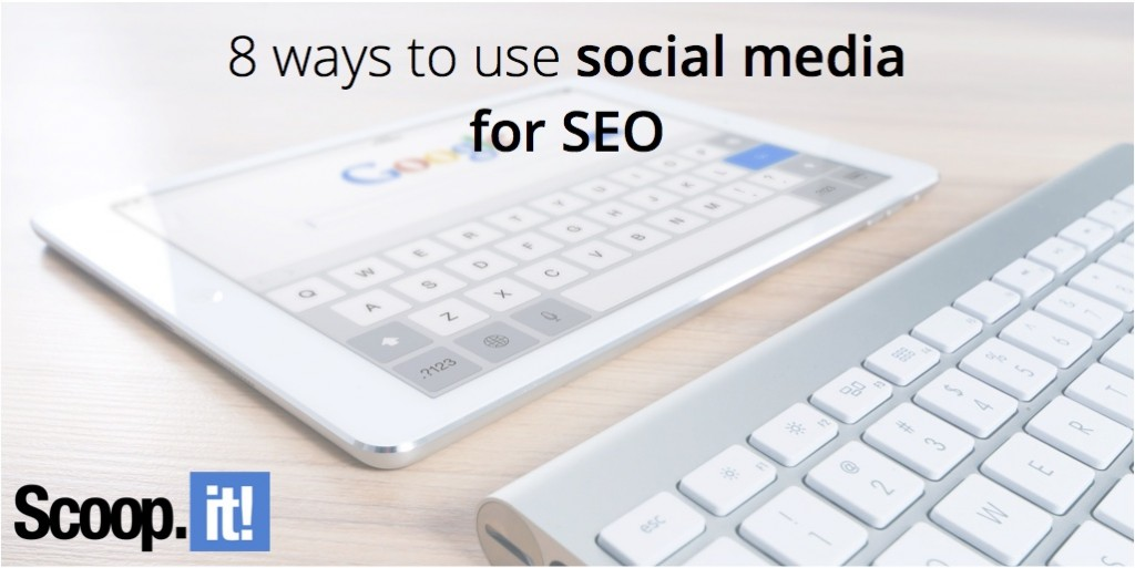 8-ways-to-use-social-media-for-seo-scoop-it-final