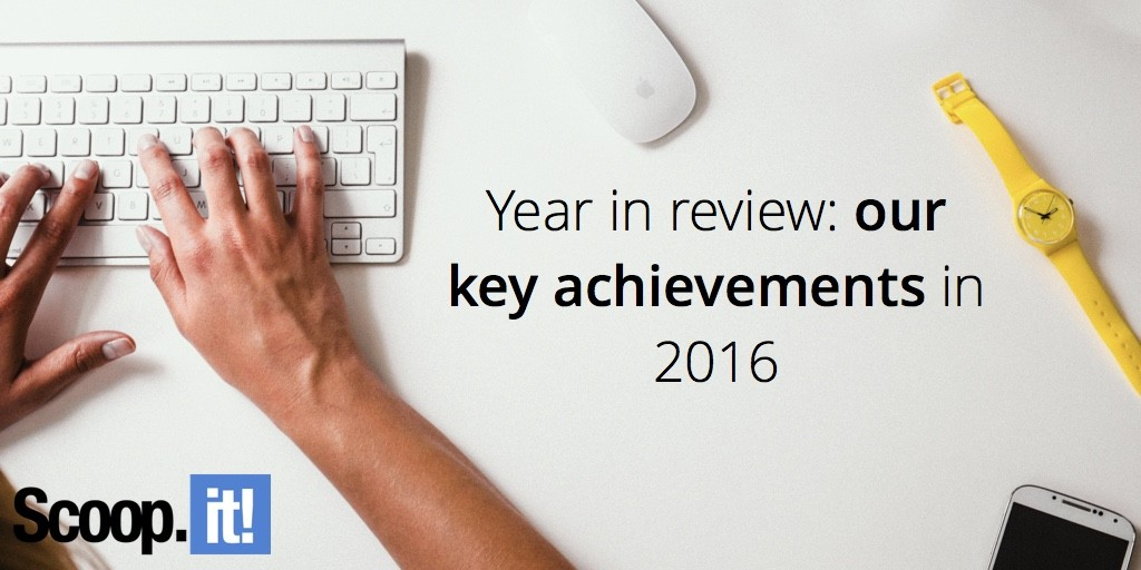 a-year-in-review-our-key-achievements-in-2016-scoop-it-final