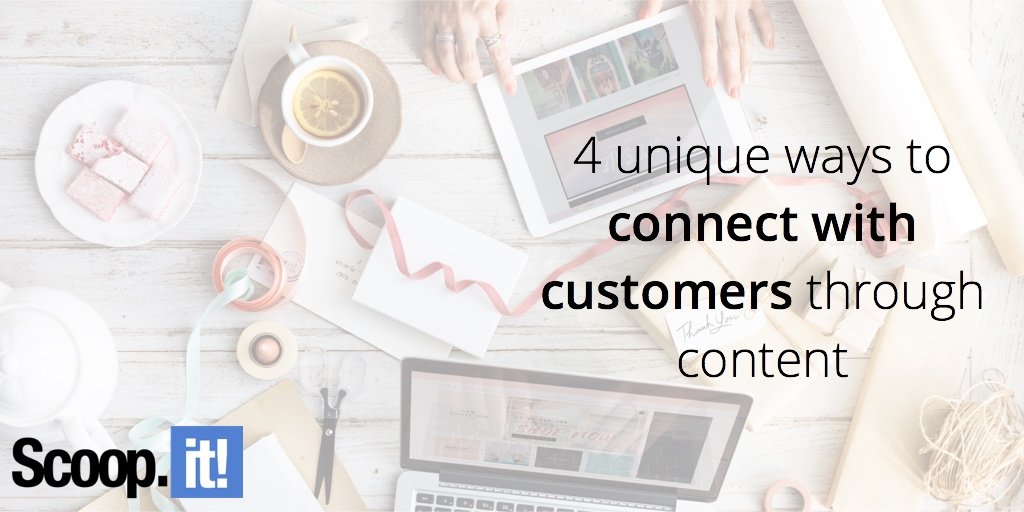 4-ways-to-connect-with-your-customers-through-content-scoop-it-final