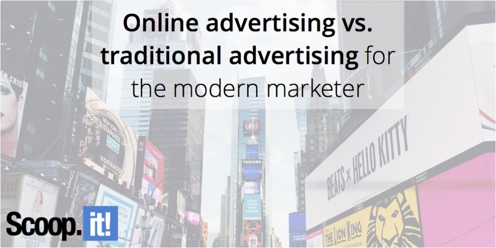 Online-advertising-vs-traditional-advertising-for-the-modern-marketer-scoop-it-final