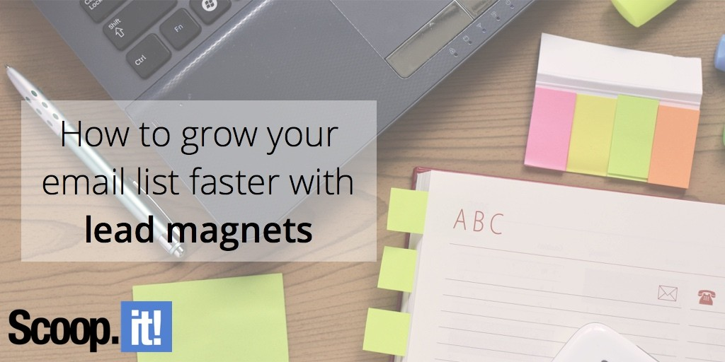 how-to-grow-your-email-faster-with-lead-magnets-scoop-it-final