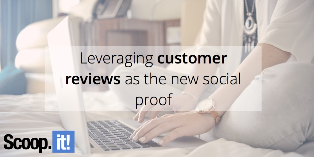 leveraging-customer-reviews-as-the-new-social-proof-scoop-it-final