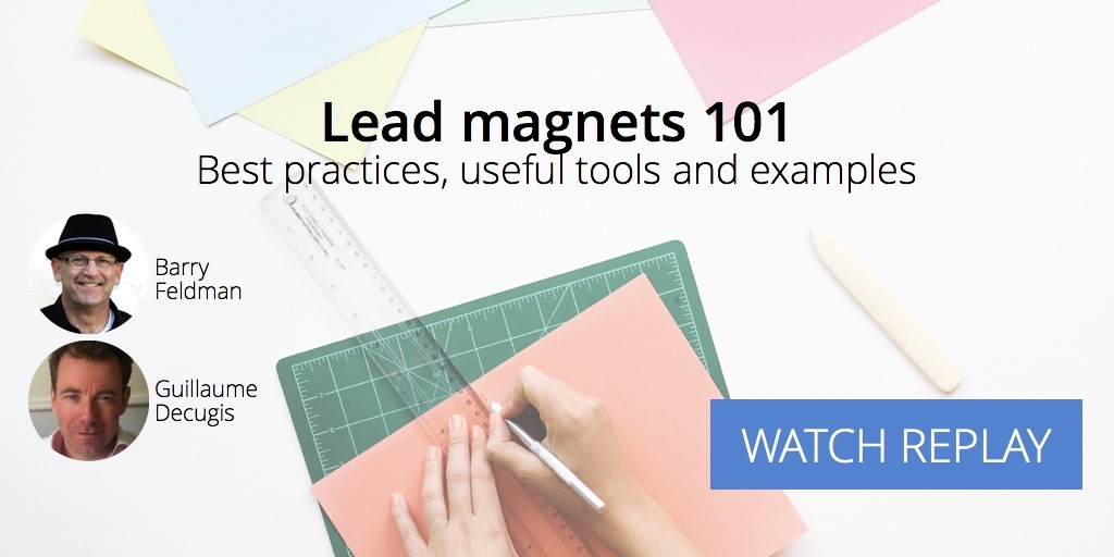 replay-lead-magnets-webinar-barry-feldman-march-2017