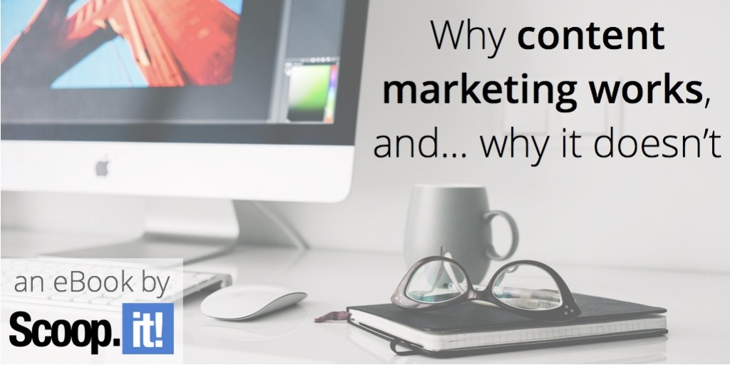 why-content-marketing-works-and-why-it-doesnt-scoop-it-final