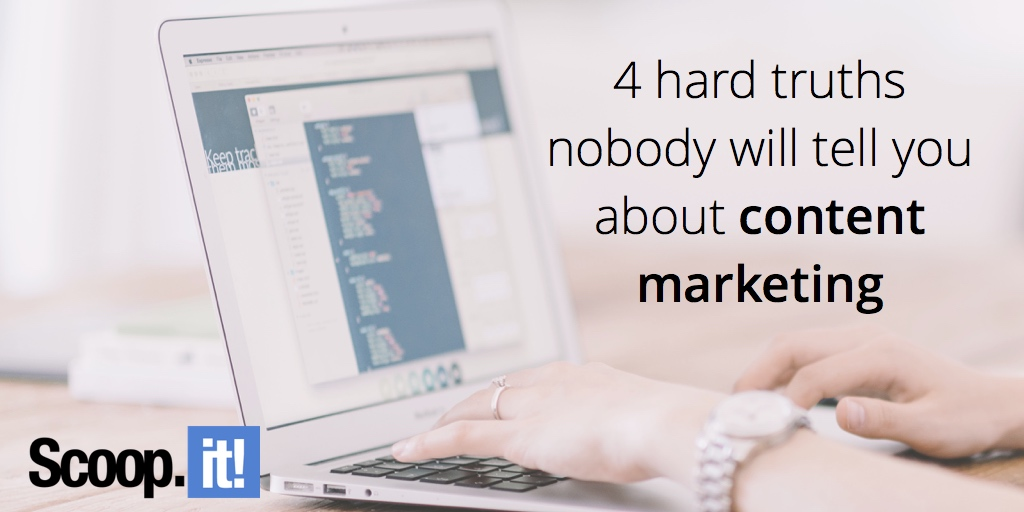 4-hard-truths-nobody-will-tell-you-about-content-marketing-scoop-it-final