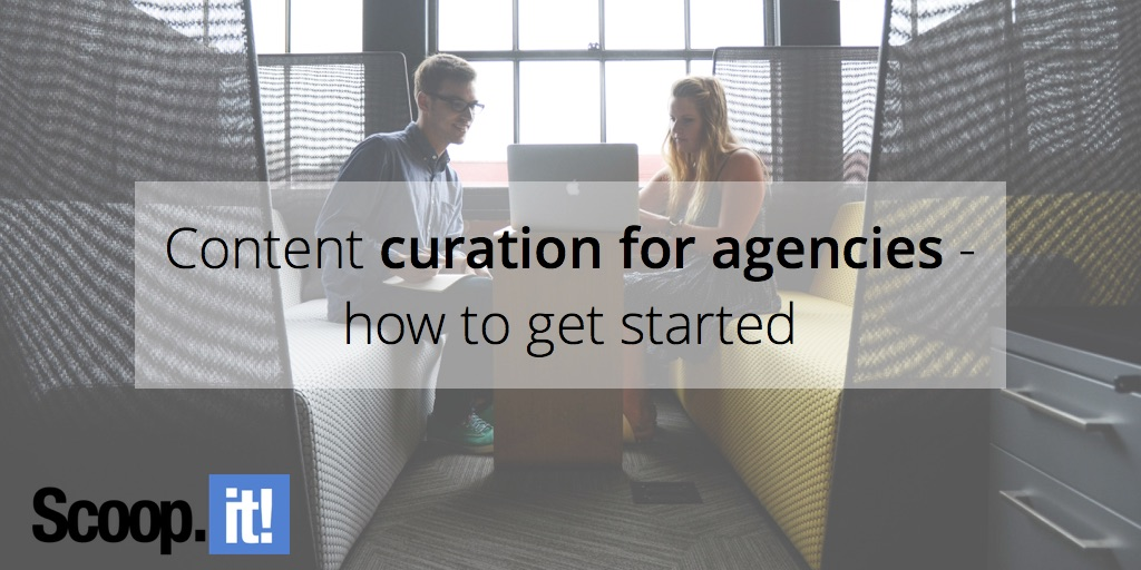 content-curation-for-agencies-how-to-get-started-scoop-it-final