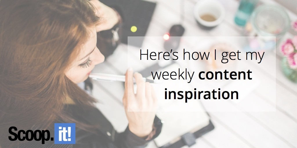 here-is-how-I-get-my-weekly-scontent-inspiration-scoop-it-final