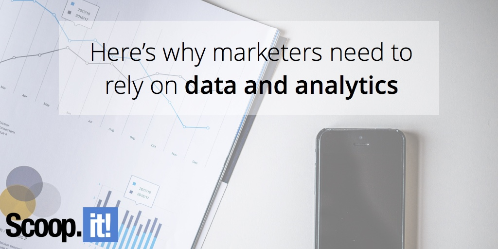 why-marketers-need-to-rely-on-analytics-scoop-it-final
