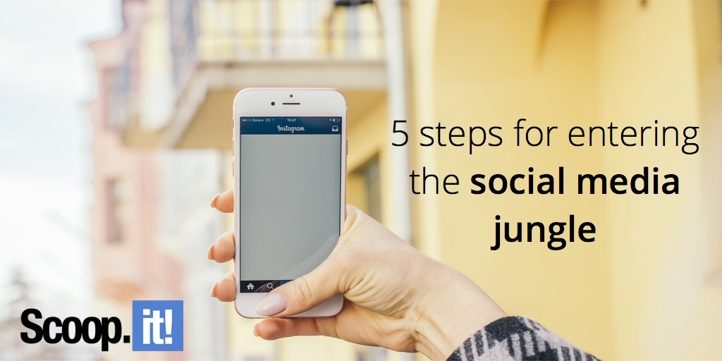 5-step-for-entering-the-social-media-jungle-scoop-it-final