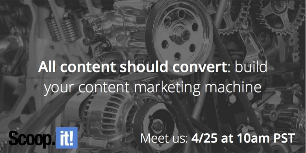 all-content-should-convert-build-your-content-marketing-machine-scoop-it-final