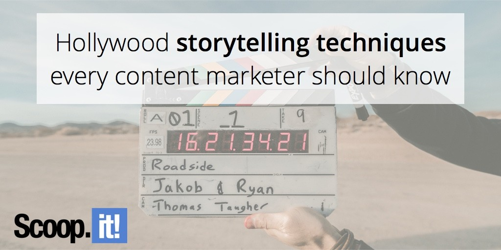 hollywood-storytelling-techniques-every-marketer-should-know-scoop-it-final