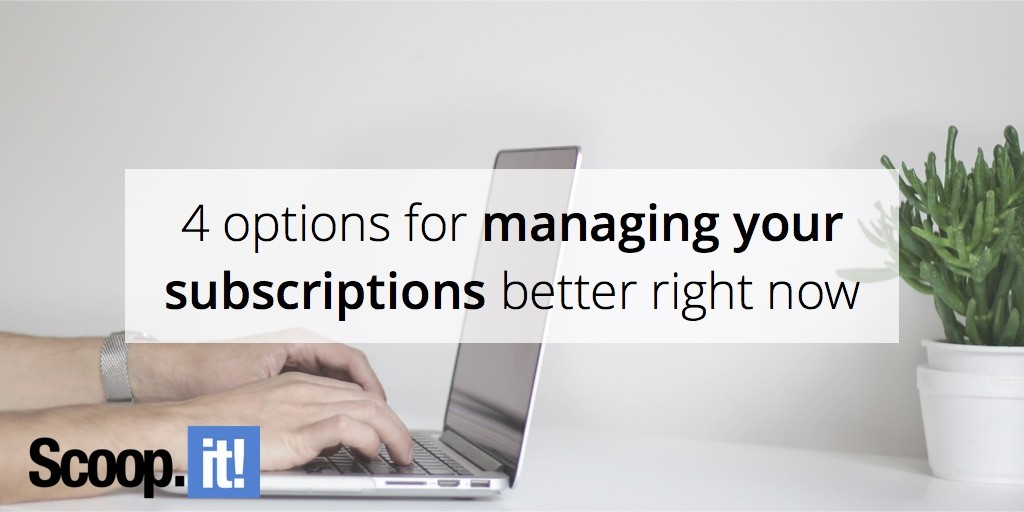 4-options-for-managing-your-subscriptions-better-right-now