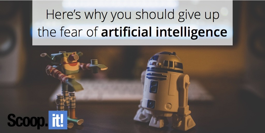 Here-is-why-you-should-give-up-the-fear-of-AI-scoop-it-final