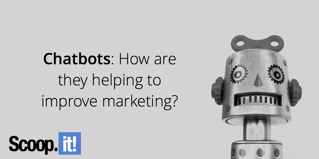 chatbots-how-are-they-helping-to-improve-marketing-scoop-it-final