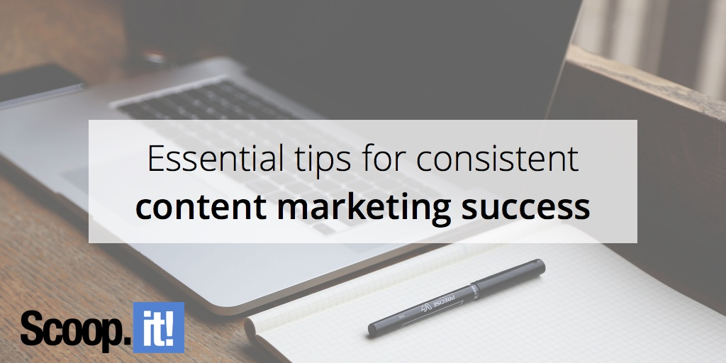 essential-tips-for-content-marketing-success-scoop-it-final