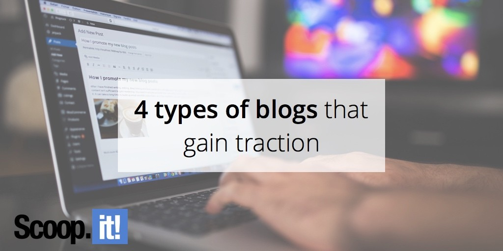 4-types-of-blogs-that-gain-traction-scoop-it-final