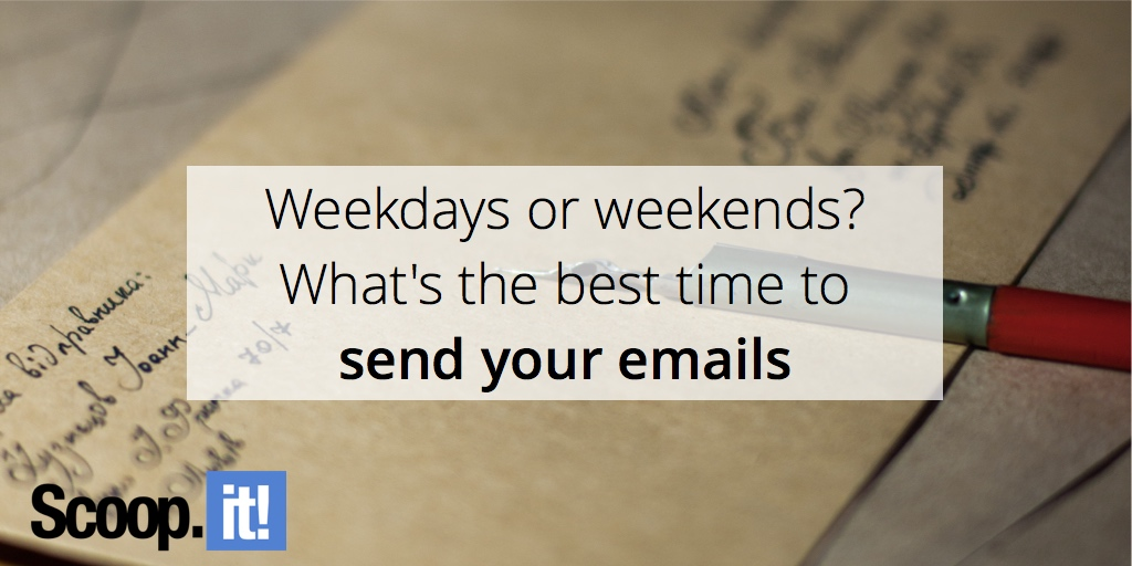 weekdays-or-weekends-what-is-the-best-day-to-send-your-emails-scoop-it-final
