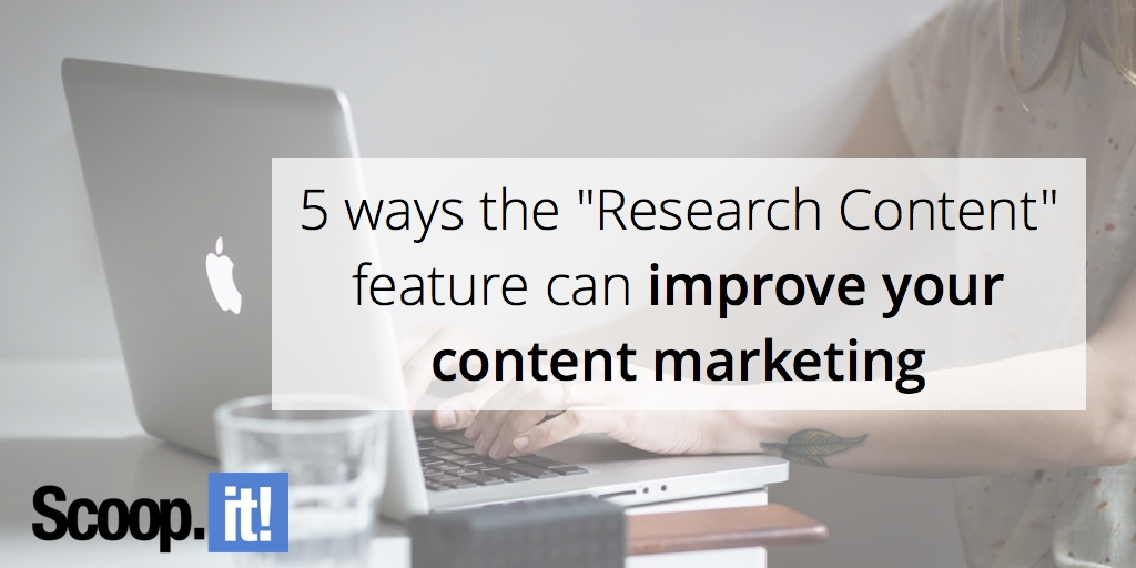 5-ways-the-research-content-feature-can-improve-your-content-marketing-scoop-it-final