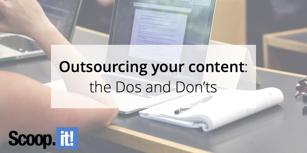 outsourcing-your-content-the-dos-and-the-donts-scoop-it-final