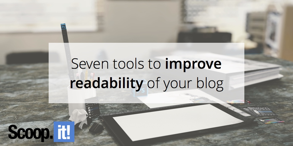 seven-tools-to-improve-readability-of-your-blog-scoop-it-final