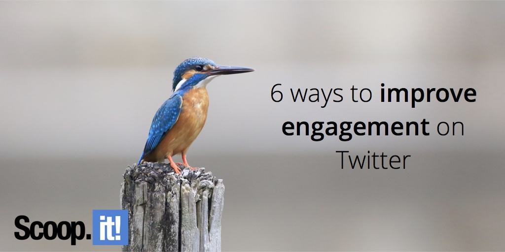 6-ways-to-improve-engagement-on-twitter-scoop-it-final