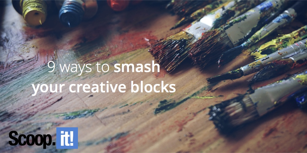 9-ways-to-smash-your-creative-blocks-scoop-it-final