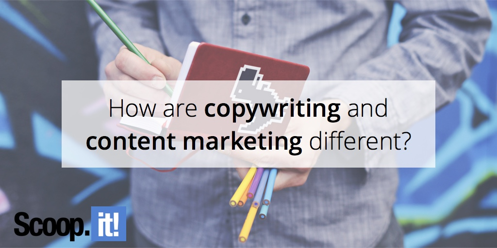 how-are-copywriting-and-content-marketing-different-scoop-it-final
