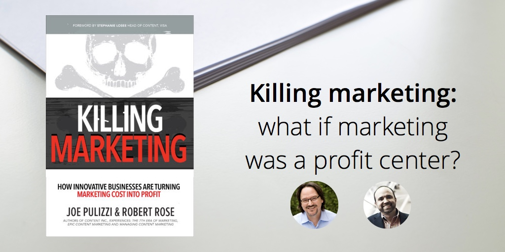 killing-marketing-what-if-marketing-was-a-profit-center