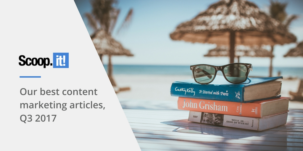 our-best-content-marketing-articles-q3-2017-scoop-it-final
