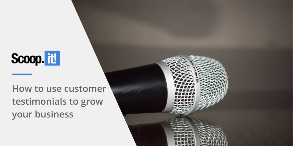 How to use customer testimonials to grow your business