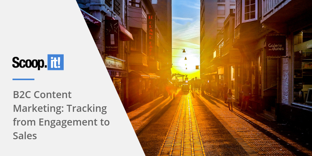 B2C Content Marketing: Tracking from Engagement to Sales