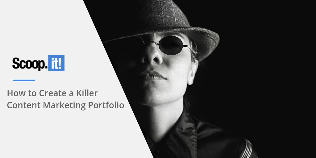 How to Create a Killer Content Marketing Portfolio