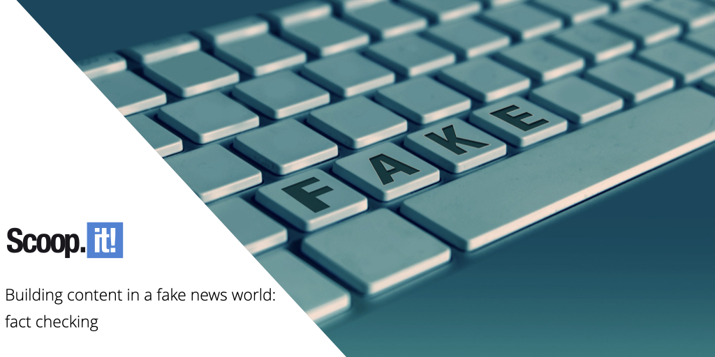 Building content in a fake news world : fact checking