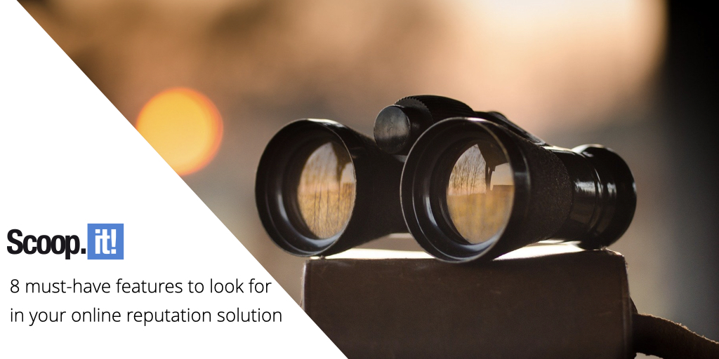 8 must-have features to look for in your online reputation solution