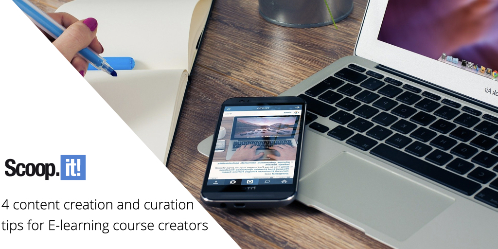 4 Content Creation and Curation Tips for E-Learning Course Creators