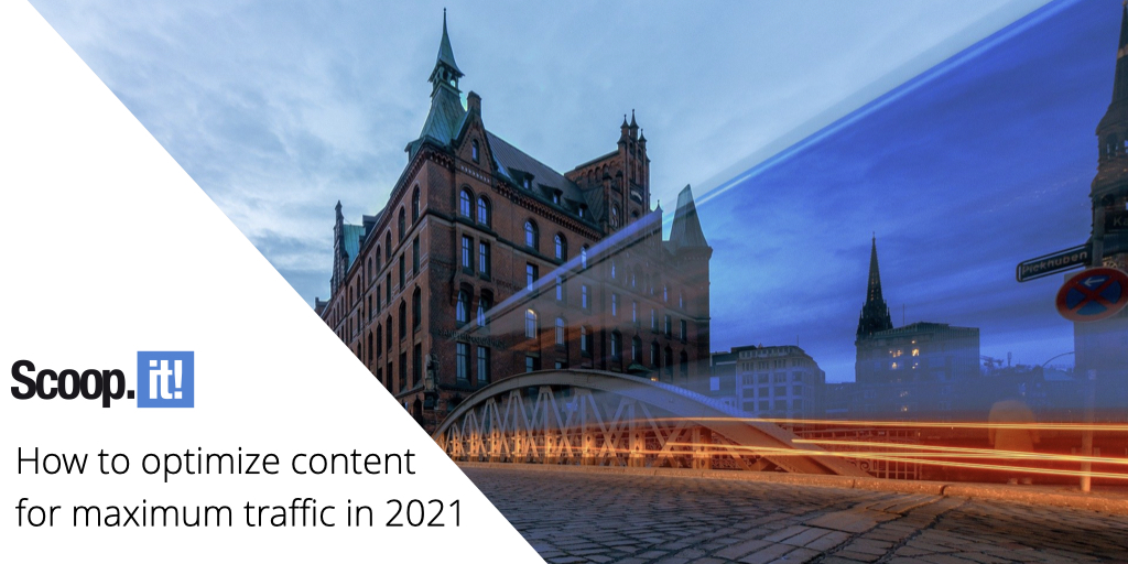 How to Optimize Content for Maximum Traffic in 2021
