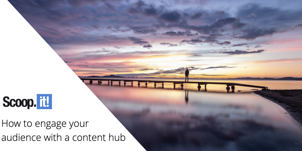 How to engage your audience with a content hub