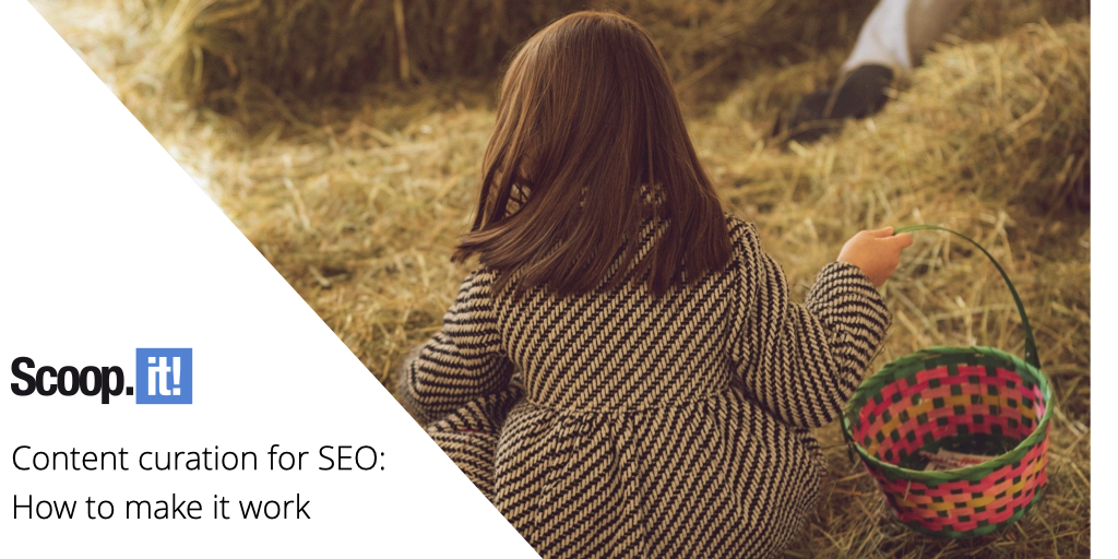 Content Curation for SEO: How To Make It Work