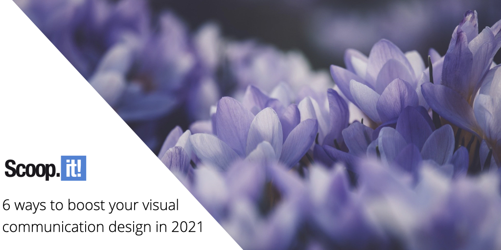 6 Ways to Boost Your Visual Communication Design in 2021