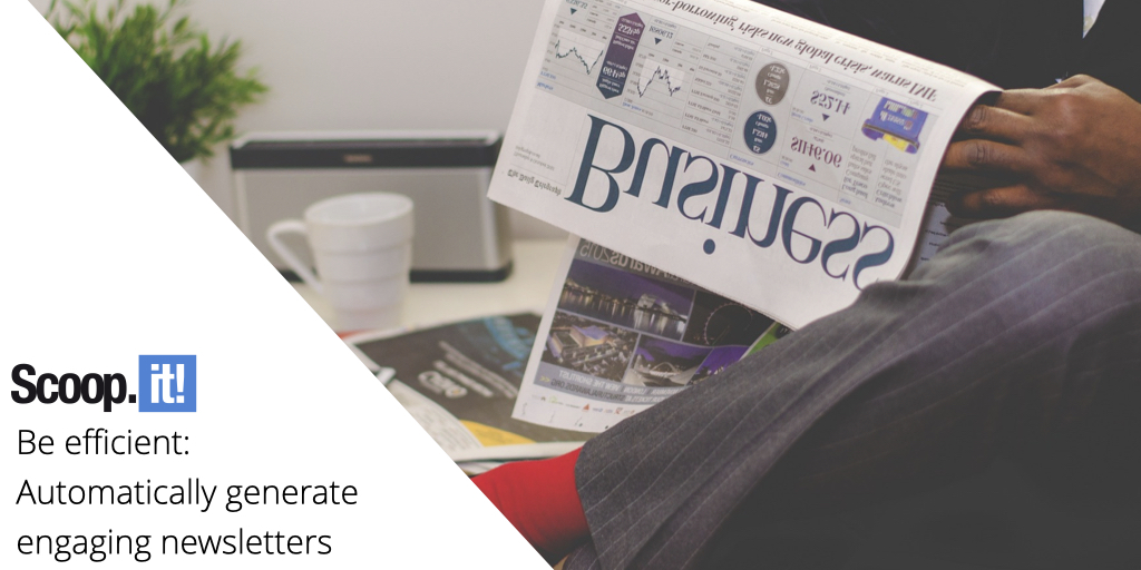 Be efficient: Automatically generate engaging newsletters